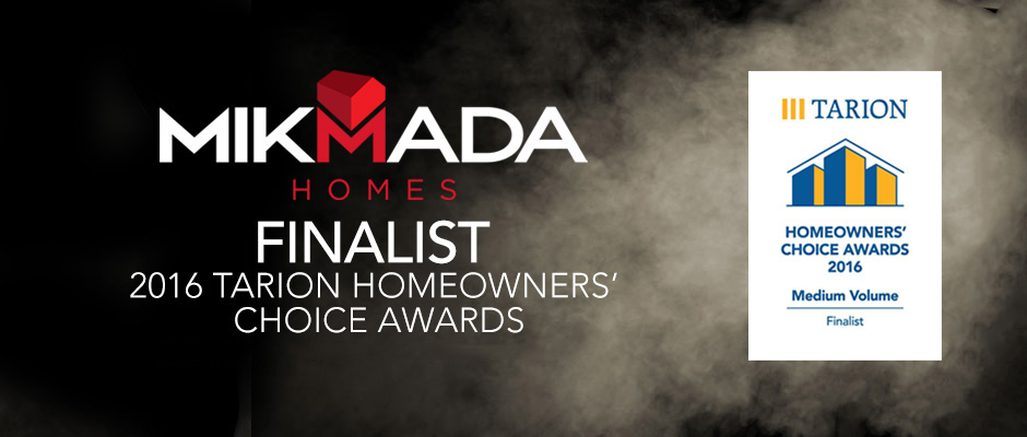 Mikmada Homes - 2016 Tarion Homeowners' Choice Awards Finalist